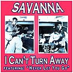Savanna I Can't Turn Away