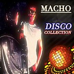 Macho Disco Collection (Originals And Rare Tracks)