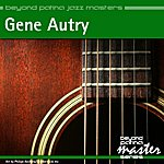 Gene Autry Beyond Patina Jazz Masters: Gene Autry