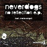 Neverdogs No Reflection Ep
