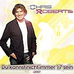 Chris Roberts Du Kannst Nicht Immer 17 Sein (2012)
