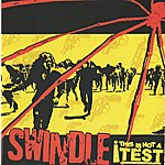 Swindle This Is Not A Test