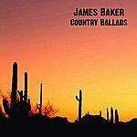 James Baker Country Ballads