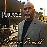 Wayne Powell Purpose