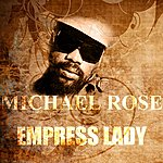 Michael Rose Empress Lady