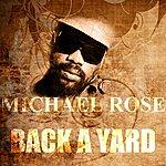 Michael Rose Back A Yard