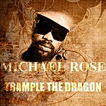 Michael Rose Trample The Dragon