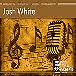 Josh White Beyond Patina Jazz Masters: Josh White