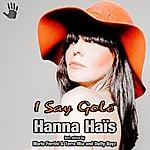 Hanna Haïs I Say Golé - Single