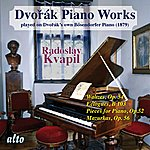 Radoslav Kvapil Dvorák: Piano Works Played On Dvorák's Own Bösendorfer Piano (Vol. II)