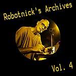 Alexander Robotnick Robotnick's Archives Vol. 4
