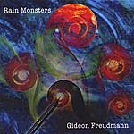 Gideon Freudmann Rain Monsters