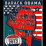 "Casino The Official ""Obama 2012"" Rap Song"
