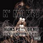 K Money Mama Pray For Me