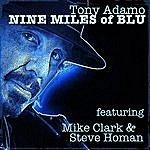Tony Adamo Nine Miles Of Blu (Feat. Mike Clark & Steve Homan)
