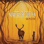Ian McGlynn Now We're Golden