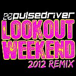 Pulsedriver Lookout Weekend 2012 (Remix)