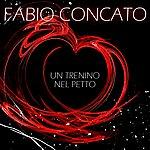 Fabio Concato Un Trenino Nel Petto