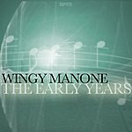 Wingy Manone The Early Years