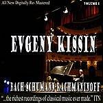 Evgeny Kissin Kissing - Bach, Schumann, Rachmanioff Volume 1