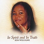 Kim Williams In Spirit And In Truth