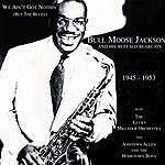 Bull Moose Jackson Bad Man Jackson - That's Me