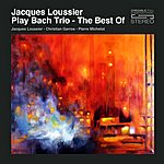 Jacques Loussier Play Bach Trio - The Best Of