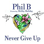 Debby Holiday Never Give Up (Feat. Debby Holiday)