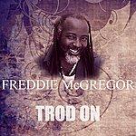 Freddie McGregor Trod On