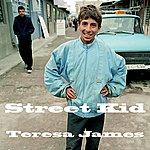 Teresa James Street Kid