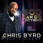Chris Byrd & True Victory God Can Do Anything