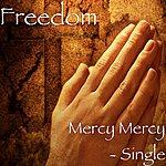 Freedom Mercy Mercy - Single