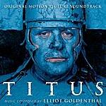 Elliot Goldenthal Titus - Original Motion Picture Soundtrack