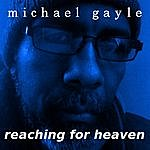 Michael Gayle Reaching For Heaven
