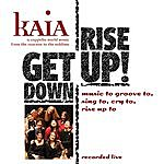 Kaia Get Down Rise Up! (Live)