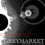Greymarket Dark Matter & Love Stories