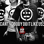 Pep Love Can't Nobody Do It Like Us (Digital Pack/ Remixes/ Instrumental/ Acapella