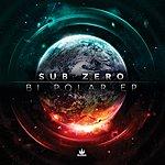 Sub Zero Bi Polar Ep