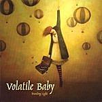 Volatile Baby Traveling Light