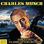Charles Munch Essential Classical Collection