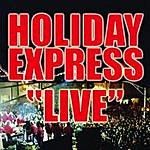 Holiday Express Holiday Express Live