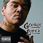 George Lopez El Mas Chingon (Explicit Version)
