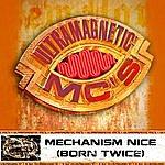 Ultramagnetic MC's Mechanism Nice (Born Twice) (Explicit Version)