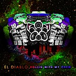 El Diablo Rollin With My Crew