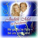 Judith & Mel Judith & Mel In Partylaune: Wir Geben 'ne Party - Bei Uns Geht's Rund