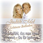 Judith & Mel Judith & Mel - Schönste Balladen: Das Gefühl, Das Man Liebe Nennt - Du Für Immer