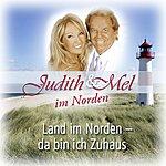 Judith & Mel Judith & Mel IM Norden: Land IM Norden - Da Bin Ich Zuhaus