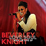 Beverley Knight Love Soul: Soul Uk Live Ep