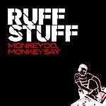 Ruff Stuff Monkey Do, Monkey Say