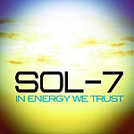 Sol-7 In Energy We Trust